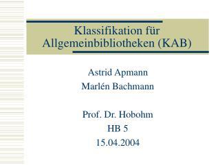 Klassifikation f r Allgemeinbibliotheken KAB