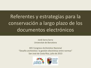 Referentes y estrategias para la conservación a largo plazo de los documentos electrónicos