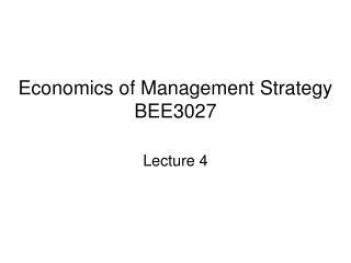 Economics of Management Strategy BEE3027
