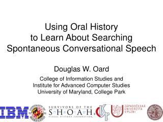 Using Oral History  to Learn About Searching  Spontaneous Conversational Speech