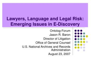 Lawyers, Language and Legal Risk: Emerging Issues in E-Discovery