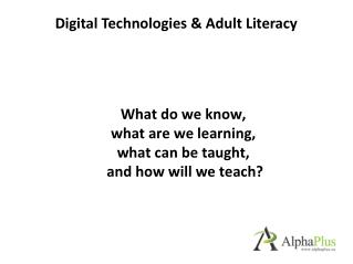 What do we know,  what are we learning,  what can be taught,  and how will we teach?