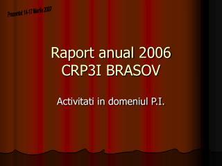 Raport anual 2006 CRP3I BRASOV