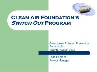 Clean Air Foundation's  Switch Out  Program
