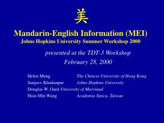 Mandarin-English Information (MEI) Johns Hopkins University Summer Workshop 2000