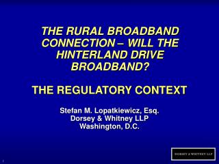 THE RURAL BROADBAND CONNECTION – WILL THE HINTERLAND DRIVE BROADBAND? THE REGULATORY CONTEXT