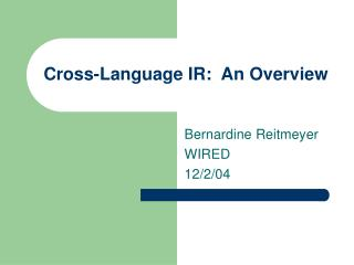 Cross-Language IR:  An Overview