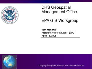 DHS Geospatial Management Office EPA GIS Workgroup