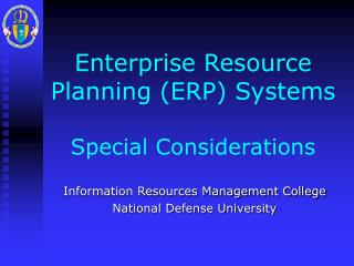 Enterprise Resource Planning (ERP) Systems  Special Considerations
