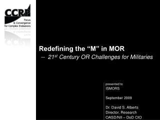 "Redefining the ""M"" in MOR --  21 st  Century OR Challenges for Militaries"