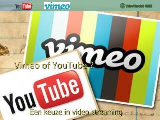 Vimeo of YouTube ?