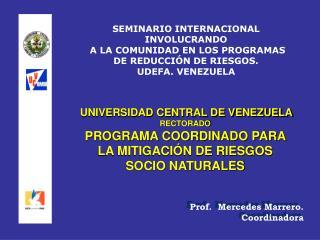 Prof.  Mercedes Marrero. Coordinadora