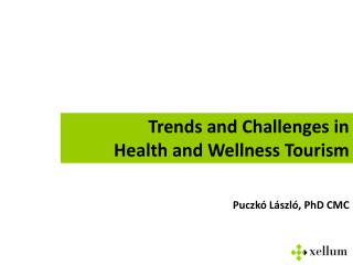 Trends and Challenges in  Health and Wellness Tourism