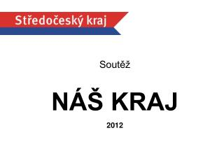 Soutěž NÁŠ KRAJ 2012