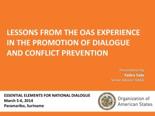LESSONS FROM THE OAS EXPERIENCE IN THE PROMOTION OF DIALOGUE AND CONFLICT PREVENTION