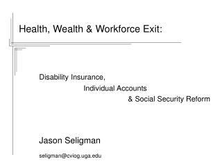 Health, Wealth & Workforce Exit: