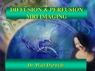 DIFFUSION  PERFUSION MRI IMAGING