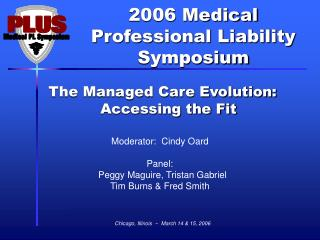 The Managed Care Evolution:            Accessing the Fit