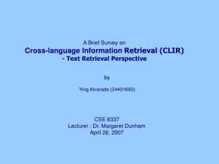A Brief Survey on Cross-language Information  Retrieval (CLIR) - Text Retrieval Perspective