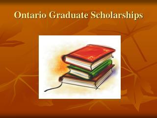 Ontario Graduate Scholarships