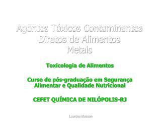 Agentes T xicos Contaminantes Diretos de Alimentos Metais