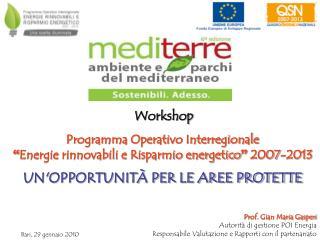 "Programma Operativo Interregionale "" Energie rinnovabili e Risparmio energetico ""  2007-2013"