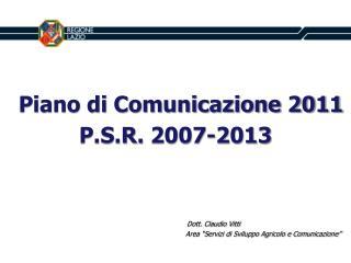 Piano di Comunicazione 2011 P.S.R.  2007-2013 Dott. Claudio Vitti