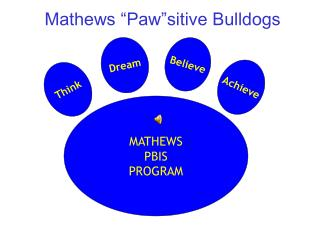 "Mathews ""Paw""sitive Bulldogs"