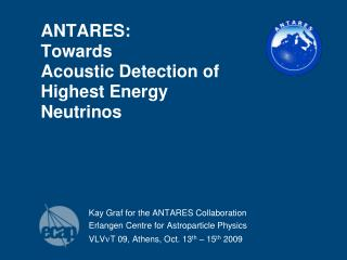 ANTARES:  Towards  Acoustic Detection of Highest Energy Neutrinos