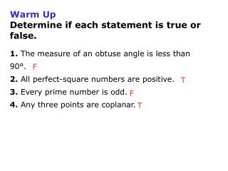 Warm Up Determine if each statement is true or false.