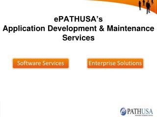 ePATHUSA's  Application Development & Maintenance Services