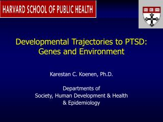 Developmental Trajectories to PTSD: Genes and Environment