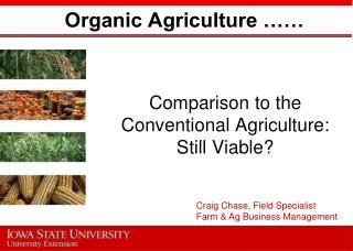 Organic Agriculture ……