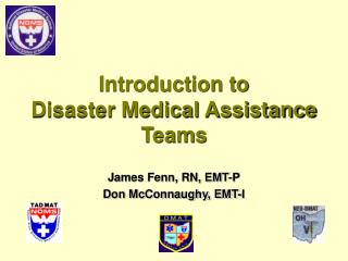 Introduction to  Disaster Medical Assistance Teams