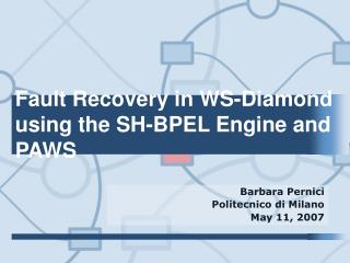 Fault Recovery in WS-Diamond using the SH-BPEL Engine and PAWS