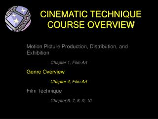 CINEMATIC TECHNIQUE COURSE OVERVIEW