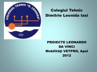 Programele  Leonardo da Vinci - VETPRO •Finanțare Comisia Europeană