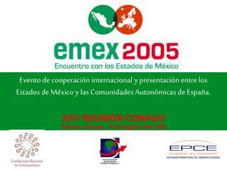 XXV REUNIÓN CONAGO Oaxaca, Oaxaca, 19 de Agosto del 2005