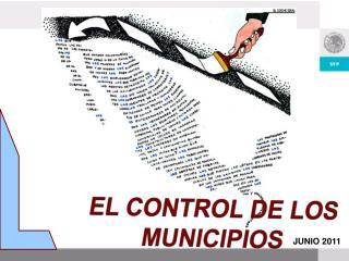 EL CONTROL DE LOS  MUNICIPIOS