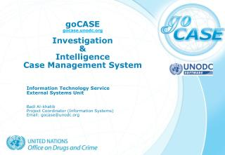 goCASE gocase.unodc Investigation & Intelligence  Case Management System
