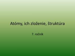 Atómy, ich zloženie, štruktúra