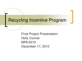 Recycling Incentive Program