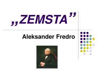 """"""" ZEMSTA """""""