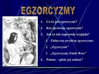 Co to jest egzorcyzm ? Kto sprawuje egzorcyzm ? Jak to tak naprawdę wygląda?