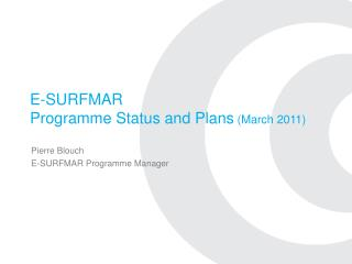 E-SURFMAR Programme Status and Plans  (March 2011)