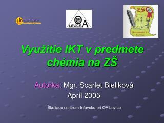 Vyu�itie IKT v predmete ch�mia na Z�