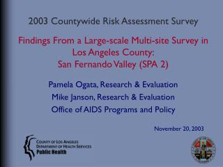 Pamela Ogata, Research & Evaluation Mike Janson, Research & Evaluation