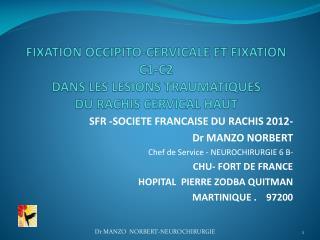 SFR -SOCIETE FRANCAISE DU RACHIS 2012- Dr MANZO NORBERT