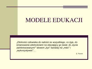 MODELE EDUKACJI