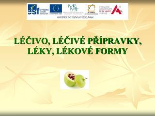 L�?IVO, L�?IV� P?�PRAVKY, L�KY, L�KOV� FORMY